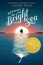 Beyond the Bright Sea ebook by Lauren Wolk