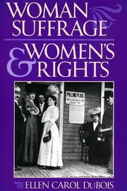 Woman Suffrage and Women's Rights ebook by Ellen Carol DuBois