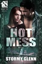 Hot Mess 7 ebook by Stormy Glenn