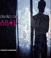 Diaries of 68+1 ebook by Martin Sandiford