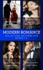 Modern Romance October Books 1-4: Billionaire's Baby of Redemption / Bound by a One-Night Vow / Sheikh's Princess of Convenience / The Italian's Unexpected Love-Child ebook by Michelle Smart, Melanie Milburne, Dani Collins,...
