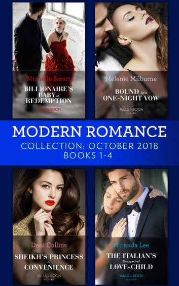 Modern Romance October Books 1-4: Billionaire's Baby of Redemption / Bound by a One-Night Vow / Sheikh's Princess of Convenience / The Italian's Unexpected Love-Child ebook by Michelle Smart,Melanie Milburne,Dani Collins,Miranda Lee