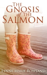 The Gnosis of the Salmon ebook by Lynne Marie Rowland