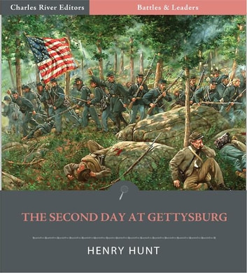 Battles & Leaders of the Civil War: The Second Day at Gettysburg ebook by Henry J. Hunt