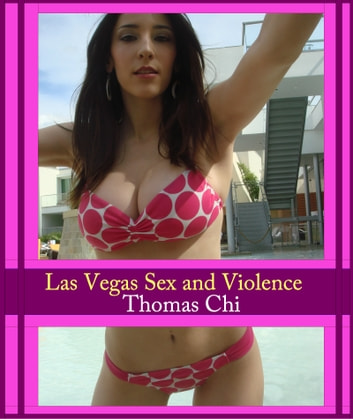 Las Vegas Sex and Violence ebook by Thomas Chi