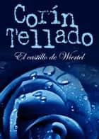 El castillo de Wiertel ebook by Corín Tellado
