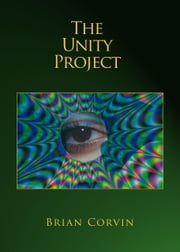 The Unity Project ebook by Brian Corvin