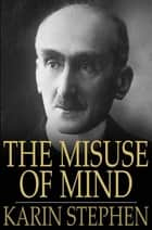 The Misuse of Mind ebook by Karin Stephen