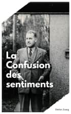 La Confusion des sentiments eBook by Stefan Zweig