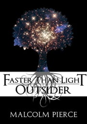 Faster Than Light: Outsider ebook by Malcolm Pierce