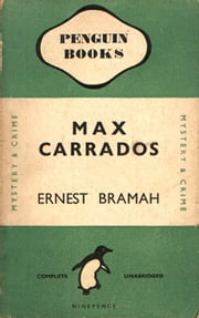Four Max Carrados Detective Stories ebook by Ernest Bramah Smith