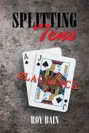 Splitting Tens ebook by Roy Bain