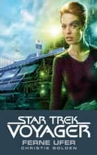 Star Trek - Voyager 2: Ferne Ufer ebook by Christie Golden, Andrea Bottlinger