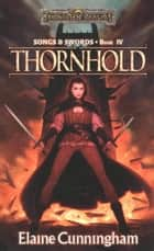 Thornhold - Song & Swords, Book 4 ebook by Elaine Cunningham
