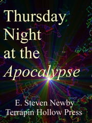 Thursday Night at the Apocalypse ebook by E. Steven Newby