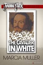 The Cavalier in White eBook by Marcia Muller