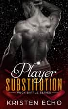 Player Substitution ebook by Kristen Echo