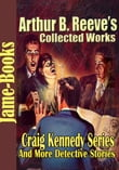 Arthur B. Reeve's Collected Works