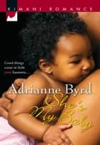 She's My Baby (Mills & Boon Kimani) eBook by Adrianne Byrd