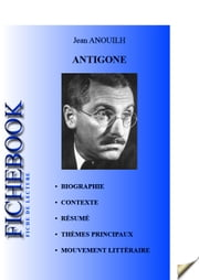 Fiche de lecture Antigone de Jean Anouilh ebook by Les Éditions de l'Ebook malin