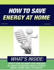 How to Save Energy At Home ebook by Steve O'Grady