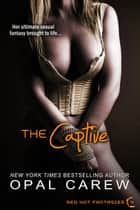 The Captive ebook by Opal Carew