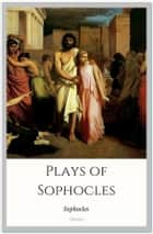 Plays of Sophocles ebook by Sophocles