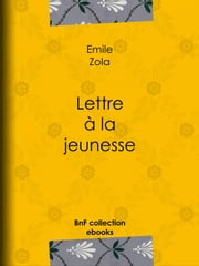 Lettre à la jeunesse - L'Affaire Dreyfus ebook by Emile Zola