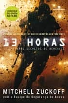 13 horas ebook by Mitchell Zuckoff