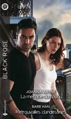 La menace du bayou - Retrouvailles clandestines ebook by Joanna Wayne, Barb Han