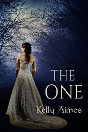 The One: a Young Adult/New Adult Paranormal Romance ebook by Kelly Aimes