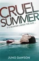 Cruel Summer eBook by Juno Dawson