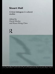 Stuart Hall - Critical Dialogues in Cultural Studies ebook by Kuan-Hsing Chen,David Morley