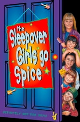 The Sleepover Girls Go Spice (The Sleepover Club, Book 7) ebook by Lorna Read