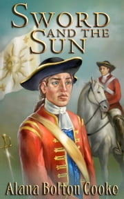Sword and the Sun ebook by Alana Bolton Cooke