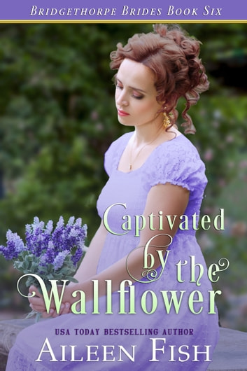 Captivated by the Wallflower ebook by Aileen Fish