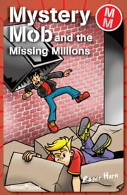 Mystery Mob and the Missing Millions ebook by Roger Hurn