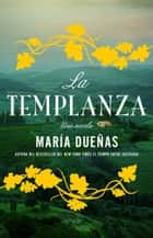 La Templanza (Spanish Edition) - Una Novela ebook by Maria Duenas