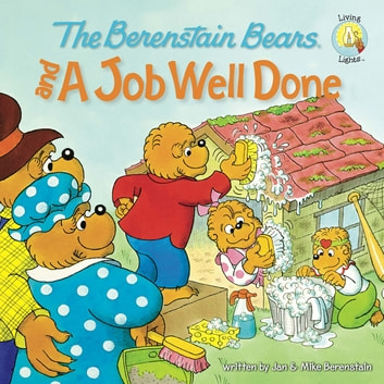 The Berenstain Bears and a Job Well Done ebook by Jan Berenstain,Mike Berenstain