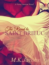 The Road to Saint Brieuc - A Vera Lawson Series Book 2 ebook by M.K. Jacobs