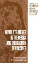 Novel Strategies in the Design and Production of Vaccines ebook by Sara Cohen, Avigdor Shafferman