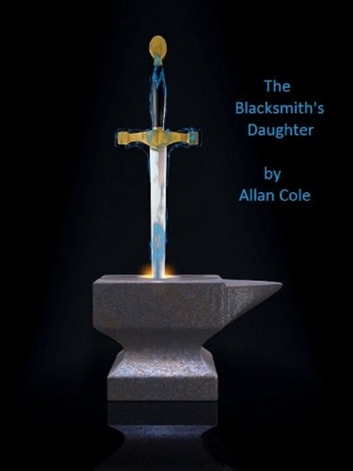The Blacksmith's Daughter ebook by Allan Cole