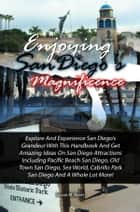 Enjoying San Diego's Magnificence ebook by Susan M. Byers