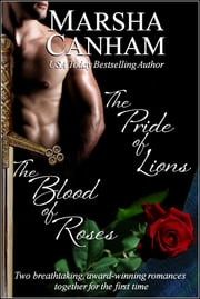 The Pride of Lions and The Blood of Roses ebook by Marsha Canham
