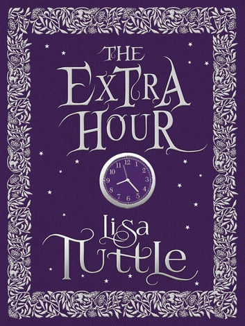 The Extra Hour ebook by Lisa Tuttle