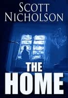 The Home ebook by Scott Nicholson
