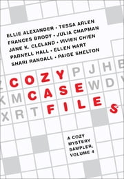 Cozy Case Files: A Cozy Mystery Sampler, Volume 4 ebook by Ellie Alexander, Ellen Hart, Shari Randall,...
