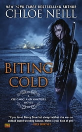 Biting Cold - A Chicagoland Vampires Novel ebook by Chloe Neill