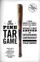 The Pine Tar Game ebook by Filip Bondy