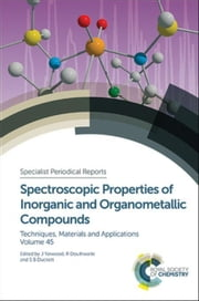 Spectroscopic Properties of Inorganic and Organometallic Compounds: Volume 45 ebook by Kobo.Web.Store.Products.Fields.ContributorFieldViewModel